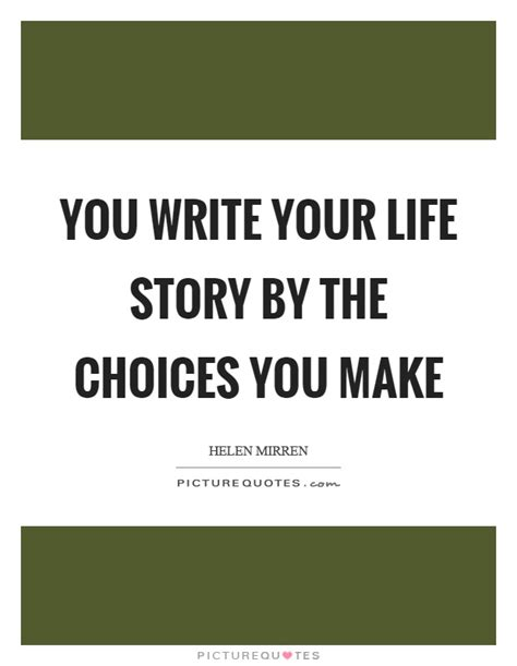write for your life you write your life story by the choices you make