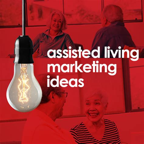 Assisted Living Marketing Ideas