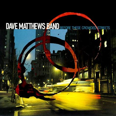 Dave Matthews Band 1998 Before These Crowded Streets