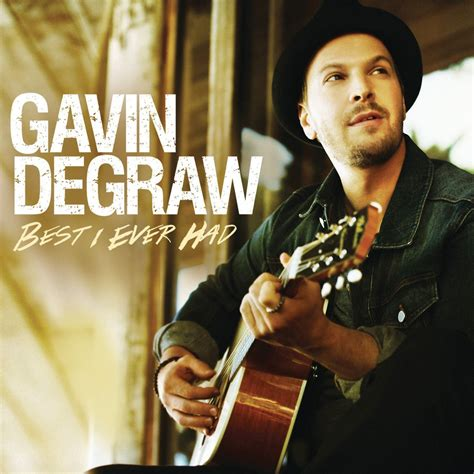Gavin DeGraw Best I Ever Had