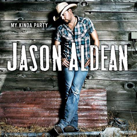 My Kinda Party Jason Aldean
