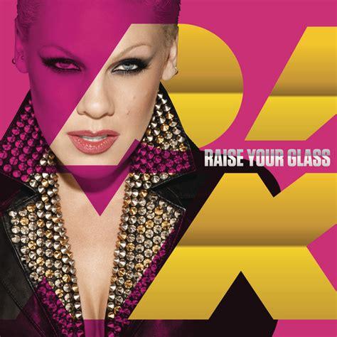 P!nk Raise Your Glass