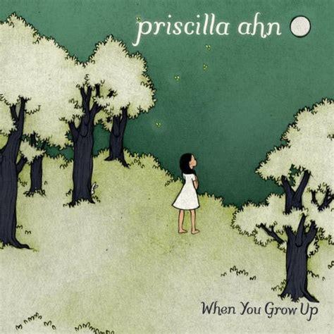 Priscilla Ahn When You Grow Up