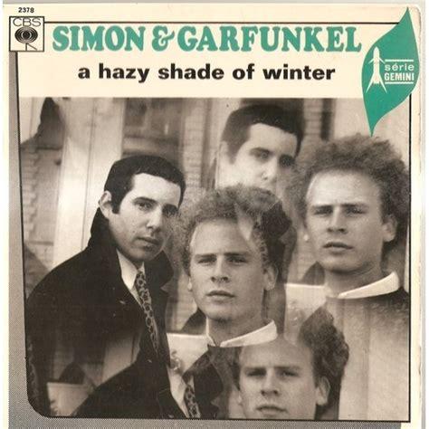 Simon & Garfunkel a Hazy Shade of Winter