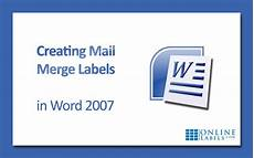 how to create mail merge labels in word 2007 onlinelabels com
