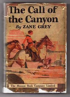 forex books zane lrey the call of the canyon by zane grey first canadian
