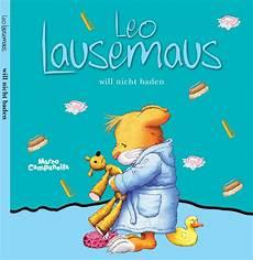 Leo Lausemaus Malvorlagen Romantis Leo Lausemaus Will Nicht Baden Buchwelt De