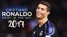 Cristiano Ronaldo 2017 Paint In The Sky Stunning Skills