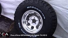 pneu bf goodrich avis pneus d hiver bfgoodrich all terrain t a ko2 simplement le meilleur pneu pour camion