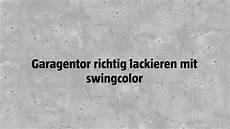 garagentor richtig lackieren mit swingcolor bauhaus
