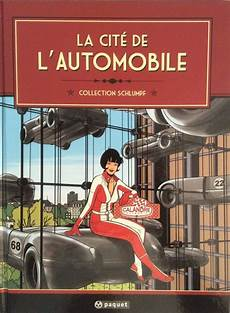 marché de l automobile la cit 233 de l automobile la cit 233 de l automobile collection schlumpf