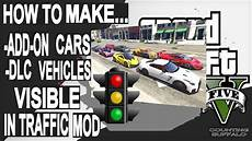 How To Make Add On Mod Cars Dlc Vehicles Visible On
