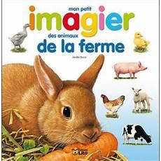 animaux de la ferme mon petit imagier des animaux de la ferme broch 233 andr 233