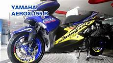 Modifikasi Aerox 155cc by Yamaha Aerox 155cc R Mesinvva Modifikasi Dealer