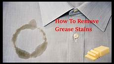 How To Get Rid Of Grease Stains On Clothes Grease Stain