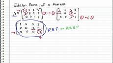 linear algebra 6 ref and rref echelon forms youtube
