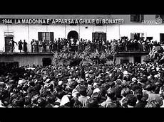 madonna ghiaie di bonate 1944 la madonna 232 apparsa a ghiaie di bonate