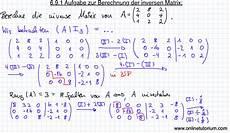 6 9 1 aufgabe zur berechnung der inversen matrix teil i