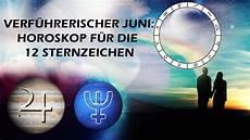 Horoskop Zwilling 2019 - horoskop juni 2019 f 252 r alle 12 sternzeichen