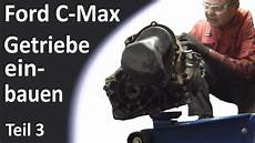 ford c max getriebe einbauen kupplung entl 252 ften und