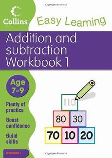easy learning addition and subtraction workbook 1 age 7 9 collins easy learning age 7 11 from
