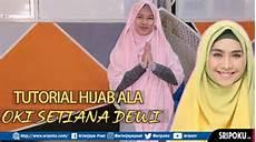 Tutorial Ala Oki Setiana Dewi Til Fashionable