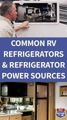 common rv refrigerators and refrigerator power sources rv refrigerator rv battery rv cers