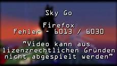 sky fehler sky go fehler 6013 6030 firefox wird aus