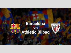 Barcelona Vs Ath Bilbao,Barcelona vs Athletic Club: how and where to watch Super 2021-01-26