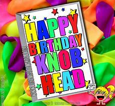 happy birthday knob head funny card by obscenity cards