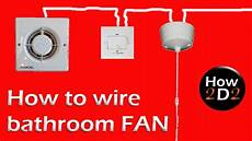 how to wire bathroom fan extractor fan with timer and fan isolator youtube