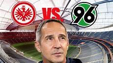 Eintracht Frankfurt Hannover 96 Heute Live Im Tv Und