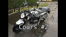 4 en 1 moto les d 233 buts en moto permis a deuxi 232 me cours de moto 201 cole