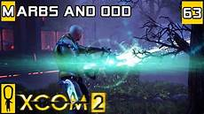 xcom 2 marbs and xcom 2 co op let s play part 63