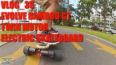 Vlog 38 Evolve Bamboo Gt Series Electric Skateboard Review