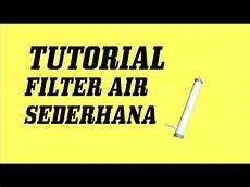 Tutorial Filter Air Sederhana Tl14a Kelompok3