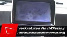 display kratzer entfernen navi display kratzer entfernen antireflexionsschicht