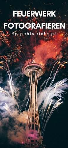Feuerwerk Fotografieren Tipps Einstellungen F 252 R