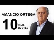 amacio ortega amancio ortega 10 real quotes on success inspiring