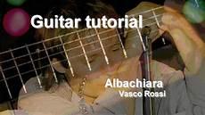 vasco albachiara accordi albachiara vasco tutorial chitarra accordi e