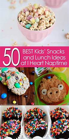 50 of the best snack and lunch ideas i nap time