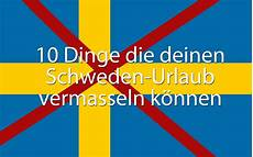 Urlaub In Schweden Tipps Hinweise Empfehlungen Hej