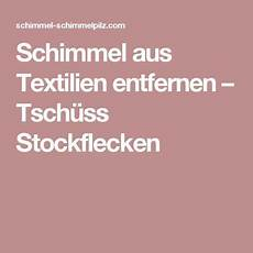 Schimmel Aus Textilien Entfernen Tsch 252 Ss Stockflecken
