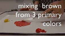 color mixing mixing brown from from the 3 primary colors
