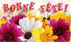 Bonne Fete Bonne F 234 Te Fleurs Gratuites Et Voeux De F 234 Te