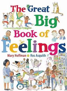 children s picture books on emotions children s books reviews the great big book of feelings bfk no 200