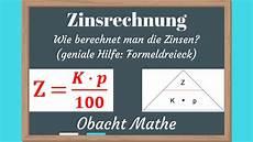 zinsen berechnen autokredit wie berechnet die zinsen zinsrechnung formeldreieck
