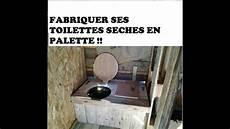 fabriquer ses toilettes sèches fabriquer ses toilettes s 232 ches en palette gratuit