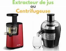 extracteur de jus et centrifugeuse extracteur de jus ou centrifugeuse comment faire choix bonheur et sant 233