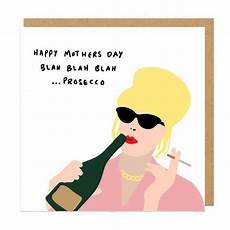 happy mothers day blah blah prosecco absolutely fabulous